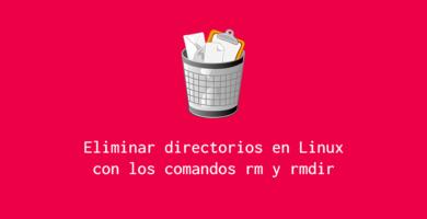 Eliminar directorios linux comando rm y rmdir