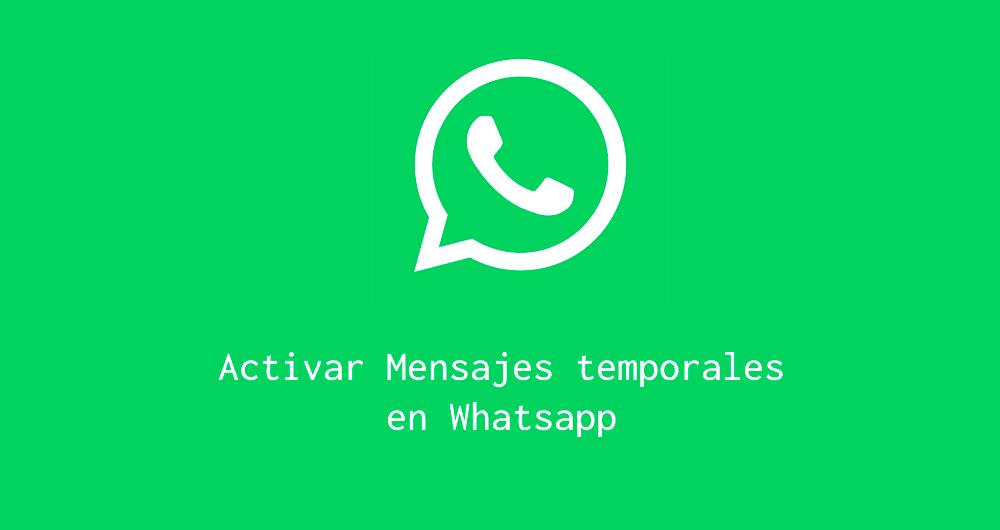 Activar mensajes temporales whatsapp