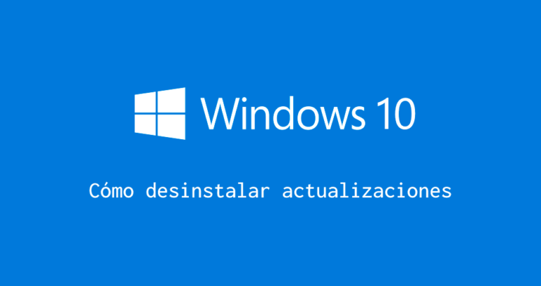 Cómo desinstalar actualizaciones windows 10