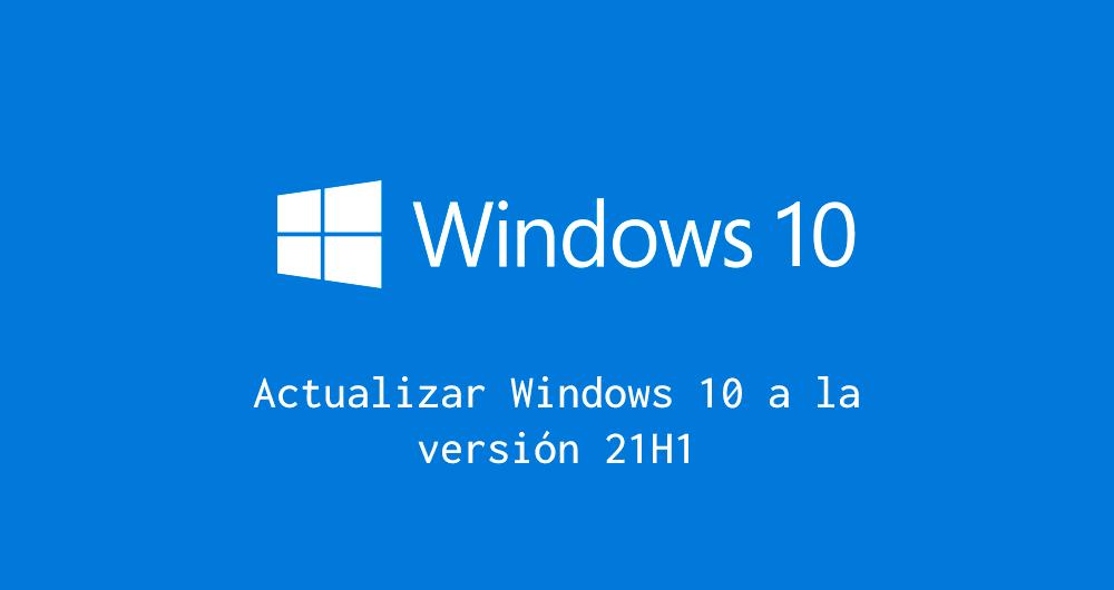 Actualizar Windows 10 21H1