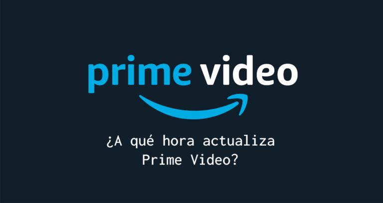 A qué hora actualiza amazon prime video estrenos